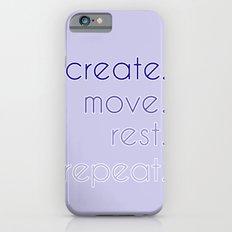create. move. rest. repeat.  iPhone 6 Slim Case