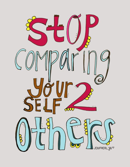 STOP comparing YOURSELF. Art Print
