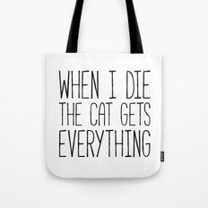 Cat Gets Everything Funny Quote Tote Bag