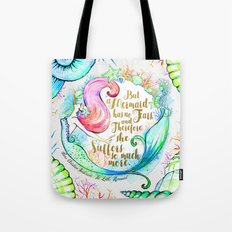 But A Mermaid Has No Tears Tote Bag