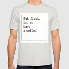 Let me have a coffee Mens Fitted Tee Silver SMALL