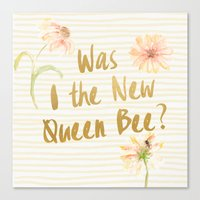 Am I The New Queen Bee? Canvas Print