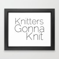 Knitters Gonna Knit Framed Art Print