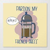 Pardon My French Press Canvas Print