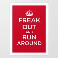 FREAK OUT and RUN AROUND Art Print