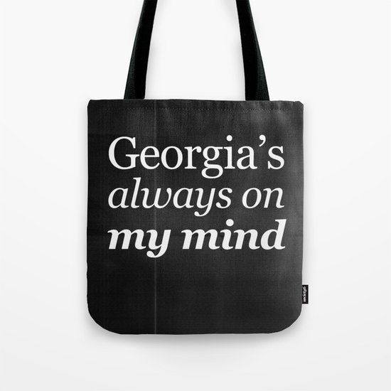 Georgia's always on my mind Tote Bag