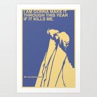 If It Kills Me Art Print