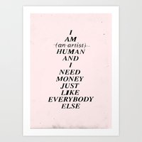 I AM HUMAN AND I NEED MO… Art Print
