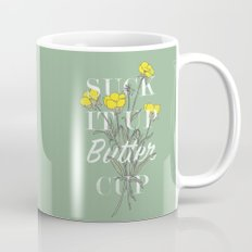 Suck it Up Buttercup Mug