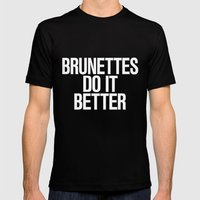Brunettes do it better Mens Fitted Tee Black SMALL