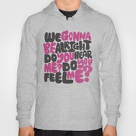 WE GONNA BE ALRIGHT Hoody