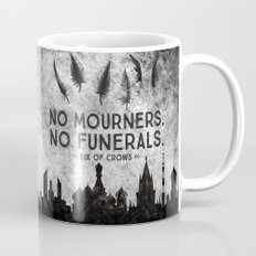 Six Of Crows - No Mourne… Mug