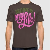 T-shirt featuring Welcome To My Life by Chris Piascik