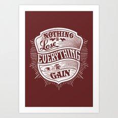 Nothing to lose Art Print