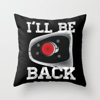 I'll be back Throw Pillow