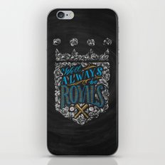 We'll Always Be Royals iPhone & iPod Skin