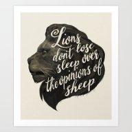 Lions Don't Lose Sleep O… Art Print