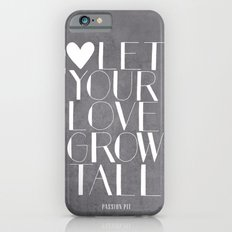 Let Your Love Grow Tall (b&w) iPhone 6 Slim Case