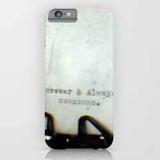 Forever and Always TTV Slim Case iPhone 6s