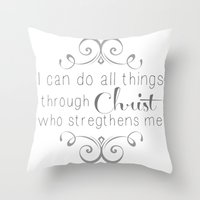 I can do all things... Throw Pillow