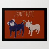 Don't Hate Art Print