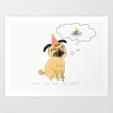 just let me eat cake Art Print