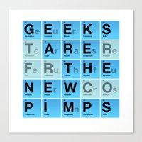 Geeks are the New Pimps Canvas Print