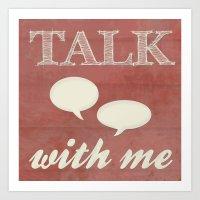 Talk With Me Art Print