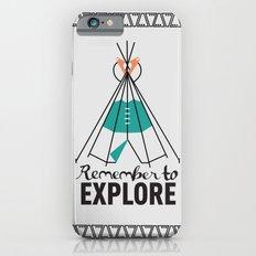 Please Remember to Explore Dear Slim Case iPhone 6s