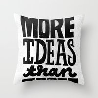 More Ideas than Time Throw Pillow