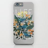 Life is Damn Good iPhone 6 Slim Case