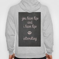 You Have Lips Hoody