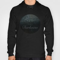 Beauty In The Darkness Hoody
