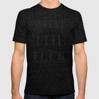What The Fuck Mens Fitted Tee Tri-Black SMALL