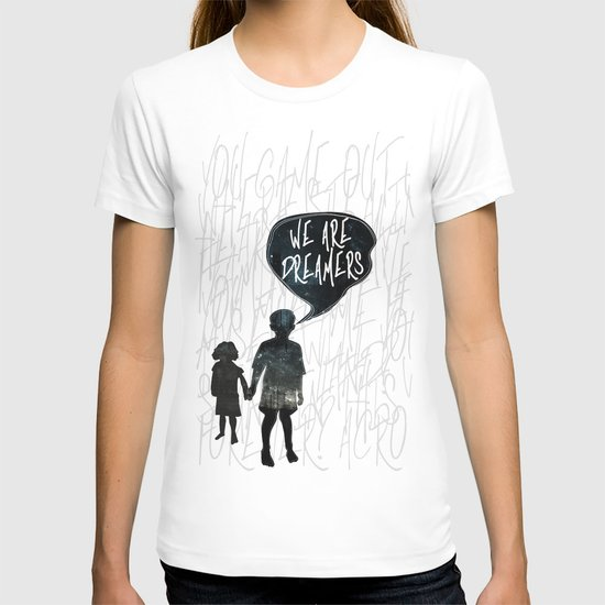 We Are Dreamers T-shirt