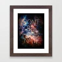 Don't Be So Naive Framed Art Print