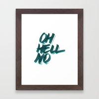 Oh Hell No Framed Art Print