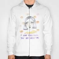 I Love Everything You Ha… Hoody