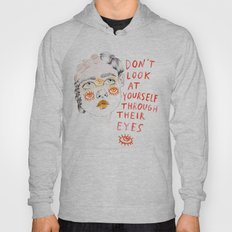 Don't Look At Yourself T… Hoody