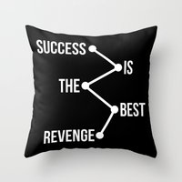 Success Is The Best Reve… Throw Pillow