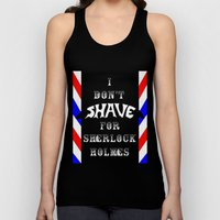 I Don't Shave for Sherlock Holmes Unisex Tank Top
