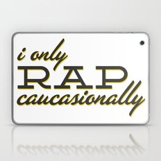 I Only Rap Caucasionally Laptop & iPad Skin