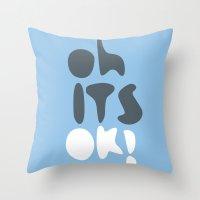 Oh It's OK Throw Pillow