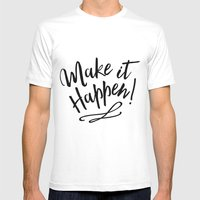 Make it Happen Mens Fitted Tee White SMALL