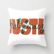 Hustle & Prolificacy Throw Pillow