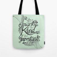 Smart. Kind. Important. Tote Bag
