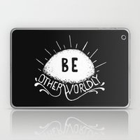 Be Otherworldly (wht) Laptop & iPad Skin