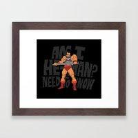 Am I He-Man? Framed Art Print