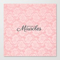 I believe in Miracles Pink Lace  Canvas Print