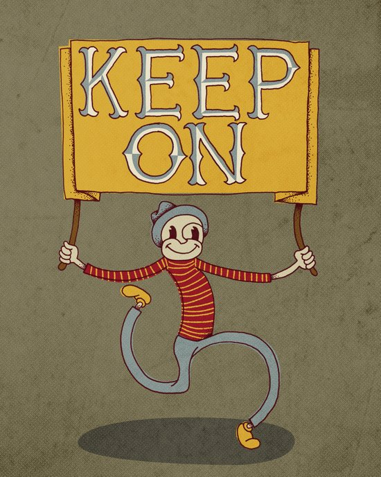 Keep On Art Print